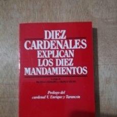 Libros de segunda mano: DIEZ CARDENALES EXPLICAN LOS DIEZ MANDAMIENTOS. MICHELE CENNAMO Y FRANCO VAUDO. Lote 194228032