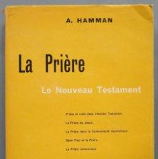 Libros de segunda mano: LA PRIERE. PRIERE ET LITURGIE DANS LA BIBLE. HAMMAN. Lote 194232437