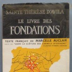 Libros de segunda mano: LE LIVRE DES FONDATIONS. SAINTE THERESE D'AVILA. Lote 194233137
