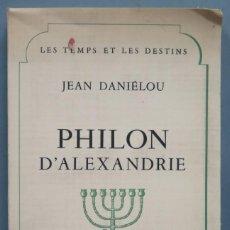 Libros de segunda mano: PHILON D'ALEXANDRE. DANIELOU. Lote 194233247