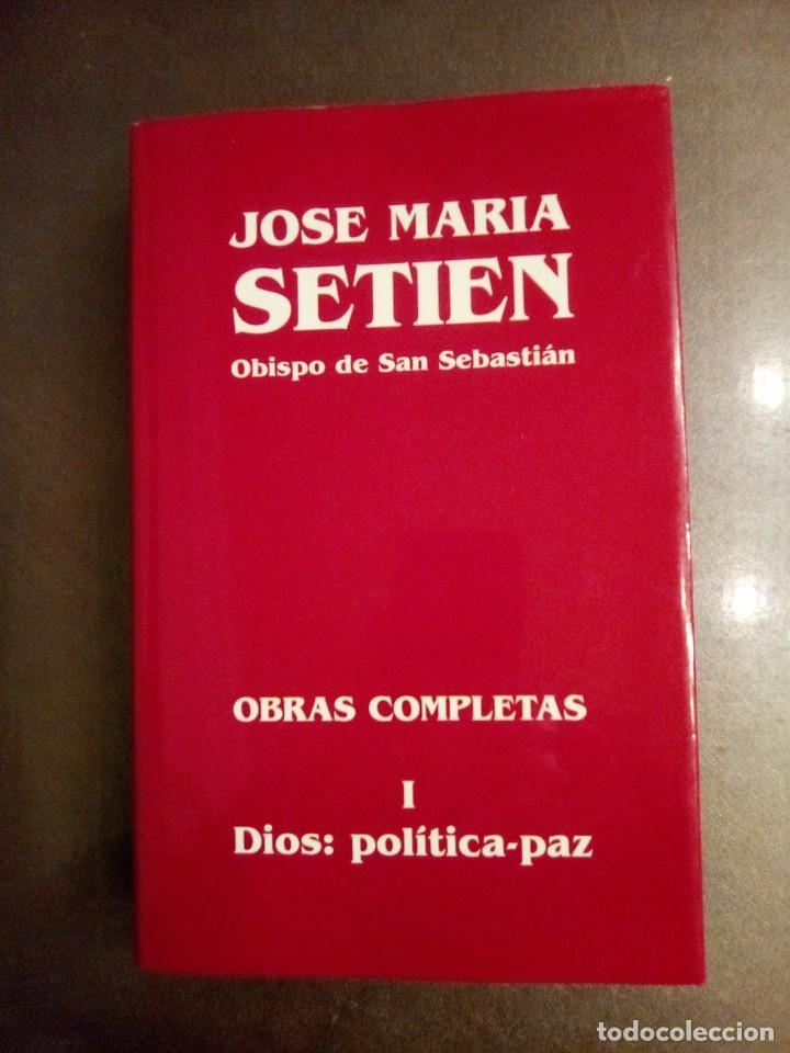 JOSÉ MARÍA SETIÉN. OBRAS COMPLETAS. TOMO I. DIOS: POLÍTICA-PAZ. (Libros de Segunda Mano - Religión)