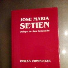 Libros de segunda mano: JOSÉ MARÍA SETIÉN. OBRAS COMPLETAS. TOMO I. DIOS: POLÍTICA-PAZ.. Lote 194236785