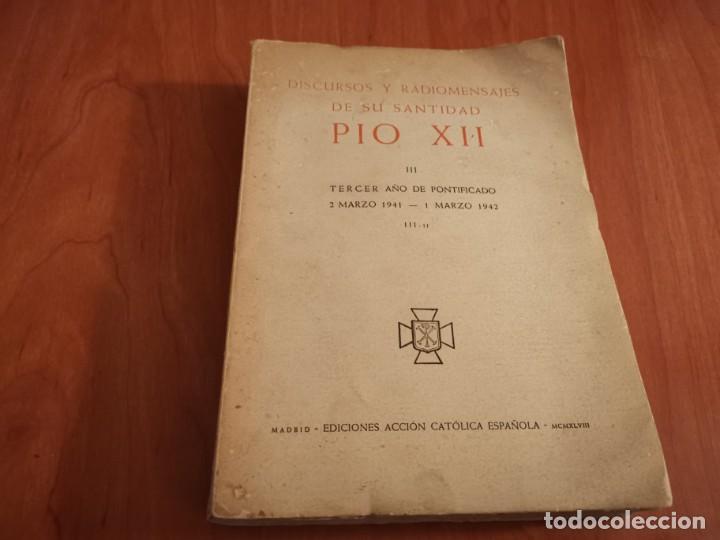 DISCURSOS Y RADIOMENSAJES DE SU SANTIDAD PIO XIII TERCER AÑO DE PONTIFICADO MARZO 1941-1942 1946 (Libros de Segunda Mano - Religión)