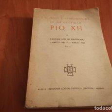 Libros de segunda mano: DISCURSOS Y RADIOMENSAJES DE SU SANTIDAD PIO XIII TERCER AÑO DE PONTIFICADO MARZO 1941-1942 1946. Lote 194239913