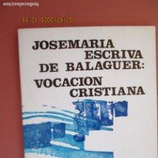 Libros de segunda mano: JOSEMARÍA ESCRIVA DE BALAGUER - VOCACIÓN CRISTIANA - NORAY 27 - 1972. . Lote 194241237