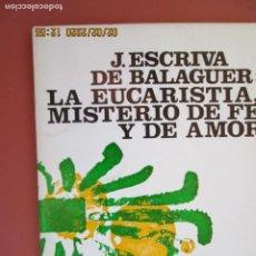 Libros de segunda mano: J. ESCRIVA DE BALAGUER - LA EUCARISTÍA, MISTERIO DE FE Y DE AMOR - NORAY 22. . Lote 194241827