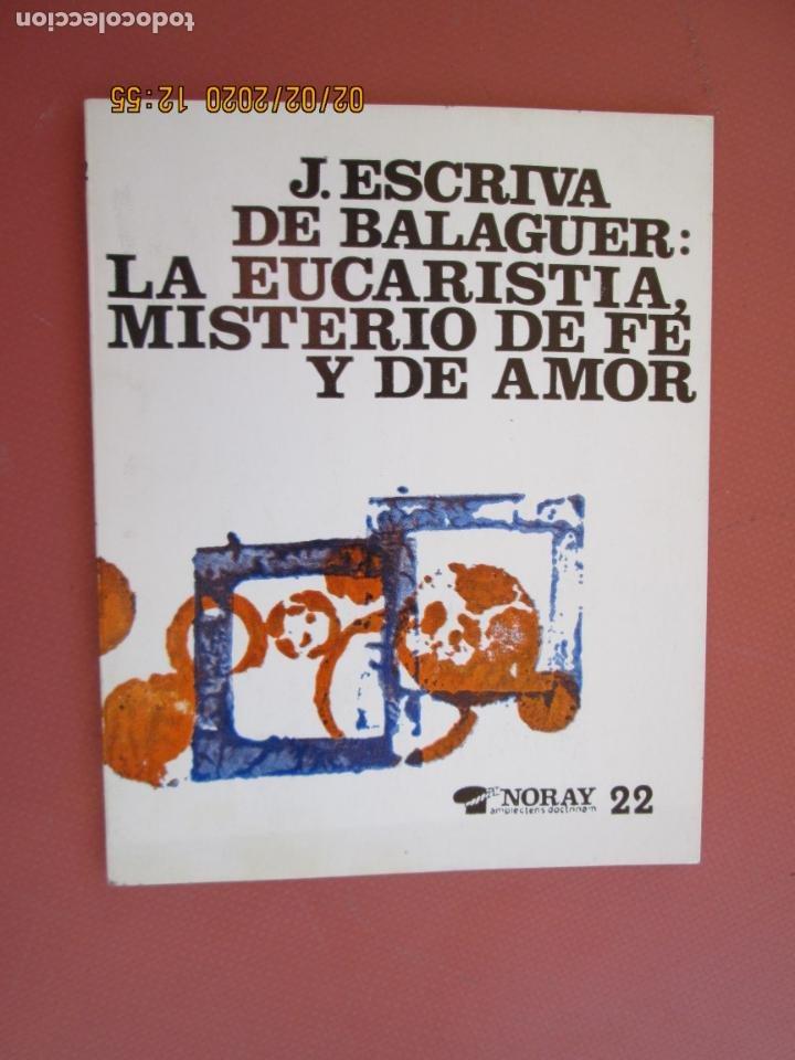 J. ESCRIVA DE BALAGUER - LA EUCARISTÍA, MISTERIO DE FE Y DE AMOR - NORAY 22. (Libros de Segunda Mano - Religión)