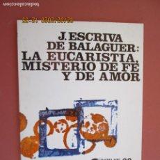 Libros de segunda mano: J. ESCRIVA DE BALAGUER - LA EUCARISTÍA, MISTERIO DE FE Y DE AMOR - NORAY 22. . Lote 194242035