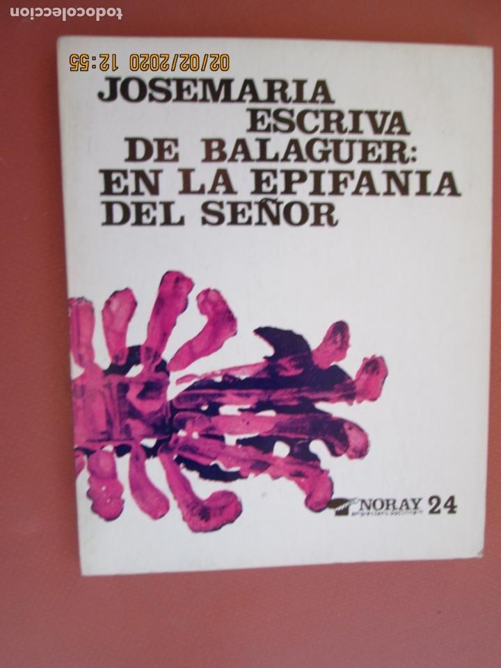 JOSEMARIA ESCRIVA DE BALAGUER - EN LA EPIFANÍA DEL SEÑOR - NORAY 24 - 1972. (Libros de Segunda Mano - Religión)