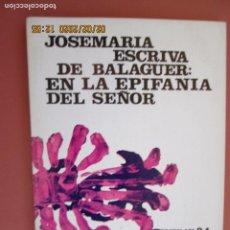 Libros de segunda mano: JOSEMARIA ESCRIVA DE BALAGUER - EN LA EPIFANÍA DEL SEÑOR - NORAY 24 - 1972.. Lote 194242223