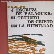 Libros de segunda mano: J. ESCRIVA DE BALAGUER - EL TRIUNFO DE CRISTO EN LA HUMILDAD - NORAY 29 - 1973. . Lote 194242776
