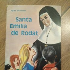 Libros de segunda mano: SANTA EMILIA DE RODAT / AGNES RICHOMME. Lote 194244237