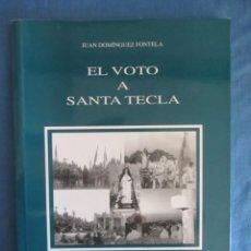 Libros de segunda mano: EL VOTO A SANTA TECLA. JUAN DOMINGUEZ FONTELA. A GUARDA 1998. Lote 194244731
