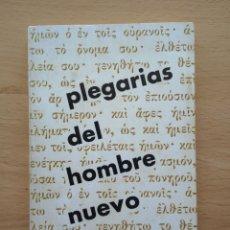 Libros de segunda mano: PLEGARIAS DEL HOMBRE NUEVO. CEBOLLA LOPEZ, FERMIN. COL. ESTELA, 8. ED. SÍGUEME. SALAMANCA 1965. Lote 194266745