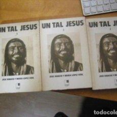 Libros de segunda mano: UN TAL JESÚS (TRES TOMOS) JOSÉ IGNACIO Y MARÍA LÓPEZ VIGIL. Lote 194275285