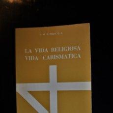 Libros de segunda mano: LA VIDA RELIGIOSA. VIDA CARISMÁTICA. J. M. R. TILLARD, O.P.. ED. PUBLICACIONES CLARETIANAS. MADRID 1. Lote 194286400