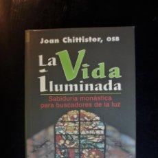 Libros de segunda mano: LA VIDA ILUMINADA . JOAN CHITISTTER, OSB. ED. SAL TERRAE. SANTANDER 2001. - JOAN CHITISTTER, OSB. Lote 194286403
