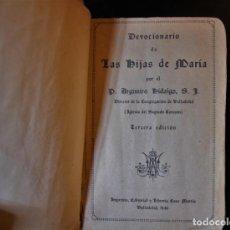 Libros de segunda mano: DEVOCIONARIO DE LAS HIJAS DE MARÍA. P. ARGIMIRO HIDALGO, S. J.. ED. CASA MARTÍN. VALLADOLID 1946. - . Lote 194286406