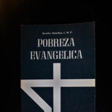 Libros de segunda mano: POBREZA EVANGÉLICA. SERAFÍN MATELLÁN, C.M.F.. ED. PUBLICACIONES CLARETIANAS. MADRID 1975. - SERAFÍN . Lote 194286408