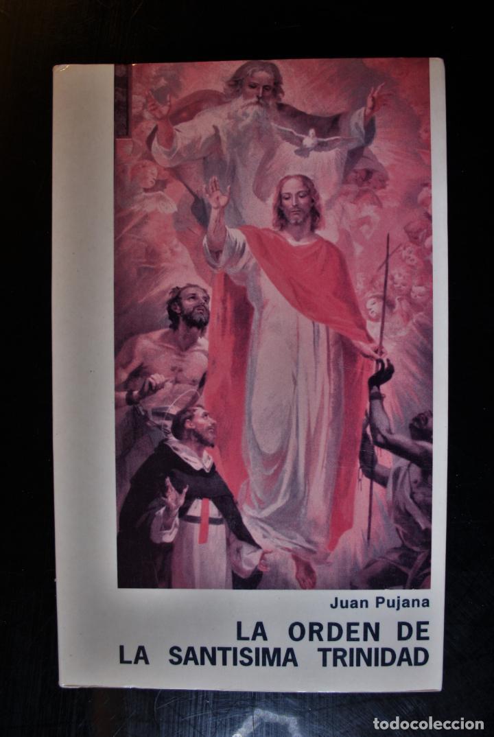 LA ORDEN DE LA SANTÍSIMA TRINIDAD. JUAN PUJANA, OST. ED. SECRETARIADO TRINITARIO. SALAMANCA 1993. - (Libros de Segunda Mano - Religión)