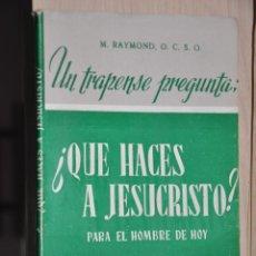 Libros de segunda mano: QUE HACES A JESUCRISTO, M.RAYMOND, VER TARIFAS ECONOMICAS ENVIOS. Lote 194295476