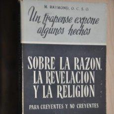 Libros de segunda mano: SOBRE LA RAZON LA REVELACION Y LA RELIGION, M.RAYMOND, VER TARIFAS ECONOMICAS ENVIOS. Lote 194296276