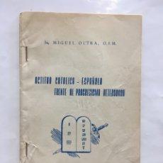 Libros de segunda mano: ACTITUD CATOLICO-ESPAÑOLA FRENTE AL PROGRESISMO HETERODOXO. FR. MIGUEL OLTRA. TERUEL,1965.. Lote 194303892