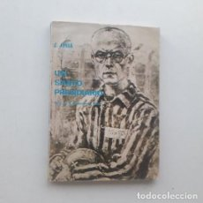 Libros de segunda mano: UN SANTO PRESIDIARIO, BEATO MAXIMILIANO MARÍA KOLBE - CAMILO JORDA MONCHO. Lote 194316255