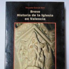 Libros de segunda mano: BREVE HISTORIA DE LA IGLESIA EN VALENCIA. CÁRCEL ORTÍ VICENTE. 1991. Lote 194318903