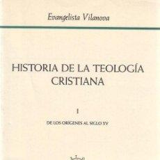 Libros de segunda mano: HISTORIA DE LA TEOLOGÍA CRISTIANA I DE LOS ORÍGENES AL SIGLO XV. - VILANOVA, EVANGELISTA.. Lote 194325845