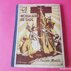Libros de segunda mano: EL MENSAJERO DE DIOS - FRANCISCA MONTILLA, 1946. Lote 194345732