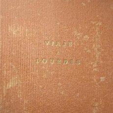Libros de segunda mano: VIAJE A LOURDES: SEGUIDO DE FRAGMENTOS DEL DIARIO Y MEDITACIONES 1949 ALEXIS CARREL. Lote 194349407