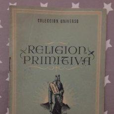 Libros de segunda mano: RELIGION PRIMITIVA, COLECCION UNIVERSO. Lote 194353210