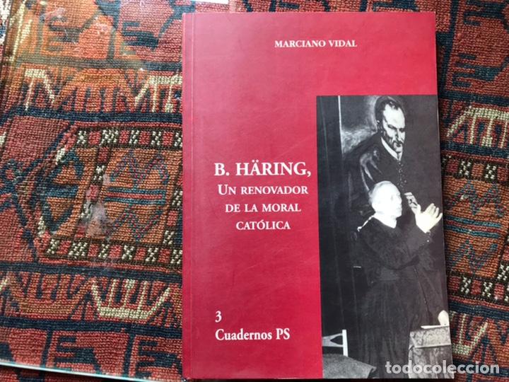 B. HARING UN RENOVADOR DE LA MORAL CATÓLICA. MARCIANO VIDAL (Libros de Segunda Mano - Religión)