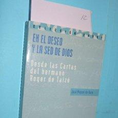 Libros de segunda mano: EN EL DESEO Y EN LA SED DE DIOS DESDE LAS CARTAS DEL HERMANO ROGER DE TAIZÉ. DE HARO, JOSÉ MIGUEL. Lote 194361457