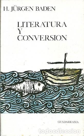 LITERATURA Y CONVERSION H JURGEN BADEN GUADARRAMA (Libros de Segunda Mano - Religión)