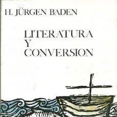 Libros de segunda mano: LITERATURA Y CONVERSION H JURGEN BADEN GUADARRAMA. Lote 194370217
