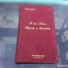 Libros de segunda mano: RAMÓN SARABIA. A LOS NIÑOS, PLÁTICAS Y EJEMPLOS. ED. EL PERPETUO SOCORRO, 1949. Lote 194390257