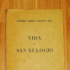 Libros de segunda mano: GARCÍA LAGUNA, ANTONIO. VIDA DE SAN EULOGIO. Lote 194391065