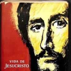 Libros de segunda mano: VIDA DE JESUCRISTO. Lote 194391207