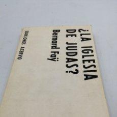 Libros de segunda mano: ¿LA IGLESIA DE JUDAS? BERNARD FAY. Lote 194401682