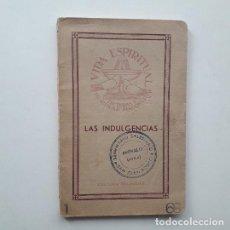 Libros de segunda mano: LAS INDULGENCIAS - RDO E.S.B. PBRO (ED. BALMES 1942). Lote 194510793