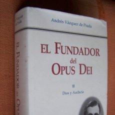 Libros de segunda mano: EL FUNDADOR DEL OPUS DEI II, DIOS Y AUDACIA. ANDRÉS VÁZQUEZ DE PRADA. RIALP, 2002.. Lote 194517487