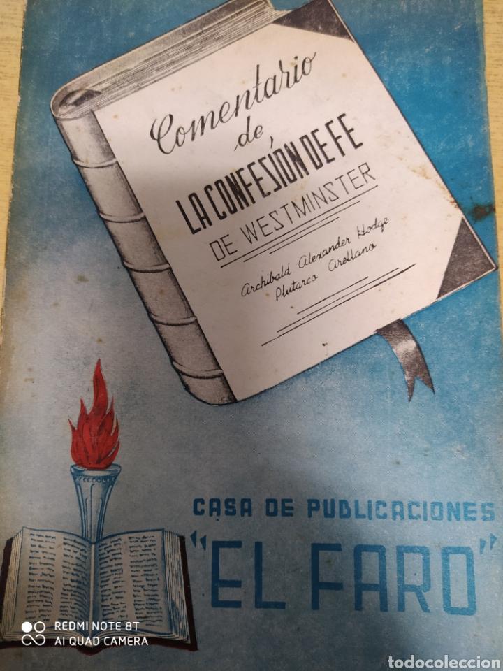COMENTARIO DE LA CONFESIÓN DE FE. DE WESTMINSTER. ARCHIBALD ALEXANDER HODGE PLUTARCO ARELLANO. CASA (Libros de Segunda Mano - Religión)
