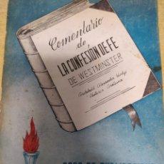 Libros de segunda mano: COMENTARIO DE LA CONFESIÓN DE FE. DE WESTMINSTER. ARCHIBALD ALEXANDER HODGE PLUTARCO ARELLANO. CASA. Lote 194526272