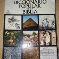 Libros de segunda mano: DICCIONARIO POPULAR DE LA BIBLIA. LIBROS LOGOI. AÑO 1971. RÚSTICA. PÁGINAS 250. PESO 400 GR.. Lote 194527117