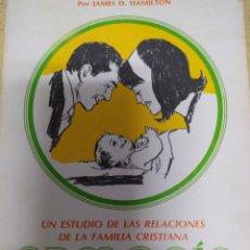 Libros de segunda mano: UN ESTUDIO DE LAS RELACIONES DE LA FAMILIA CRISTIANA. ARMONÍA EN EL HOGAR. JAMES D. HAMILTON. CASA N. Lote 194527520