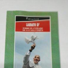 Libros de segunda mano: LAUDATO SI PARA EL CUIDADO DE LA CASA COMÚN PAPA FRANCISCO. Lote 194532791