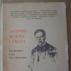 Libros de segunda mano: CARMEN GONZÁLEZ ECHEGARAY Y OTROS. ANTONIO MARTÍN LANUZA. TESTIMONIOS PARA UNA BIOGRAFÍA. SANTANDER.. Lote 194552962