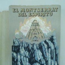 Libros de segunda mano: CUCURELLA, DOM COLUMBANO Mª / EL MONTSERRAT DEL ESPIRITU ( TOMO I ) BARCELONA, 1953 INTONSO. Lote 194568046